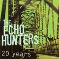 The Echo Hunters / Twenty Years