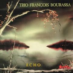 1996 Echo (Trio François Bourassa) Étiquette/ distribution : Jazz Inspiration/Allegro.